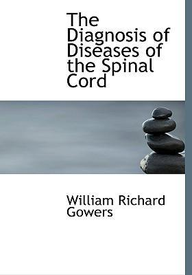 The Diagnosis of Diseases of the Spinal Cord