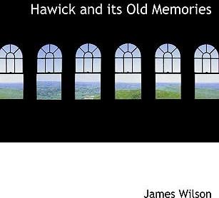 Hawick and Its Old Memories