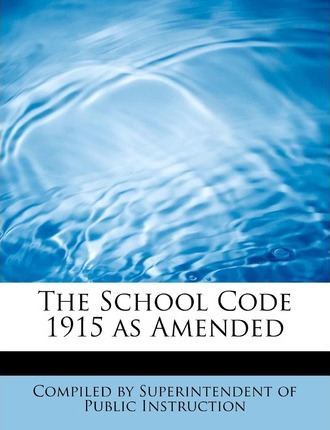 The School Code 1915 as Amended
