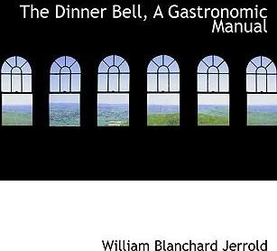 The Dinner Bell, a Gastronomic Manual