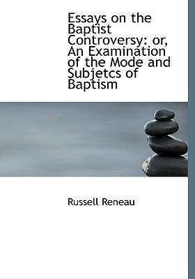 Essays on the Baptist Controversy