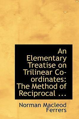 An Elementary Treatise on Trilinear Co-Ordinates
