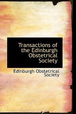 Transactions of the Edinburgh Obstetrical Society