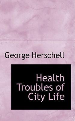 Health Troubles of City Life