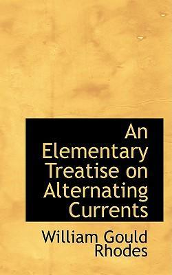 An Elementary Treatise on Alternating Currents