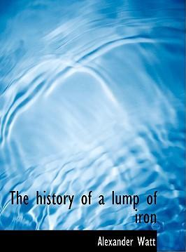 The History of a Lump of Iron