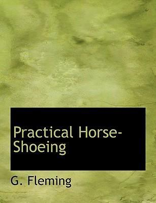 Practical Horse-Shoeing
