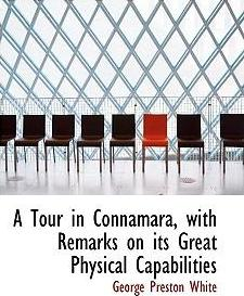 A Tour in Connamara, with Remarks on Its Great Physical Capabilities