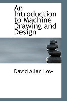 An Introduction to Machine Drawing and Design