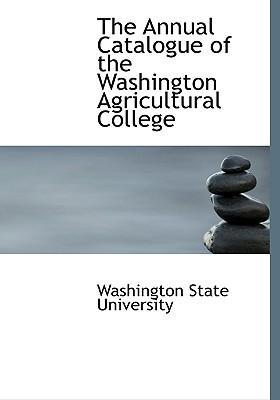 The Annual Catalogue of the Washington Agricultural College