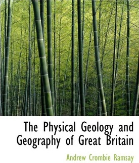 The Physical Geology and Geography of Great Britain
