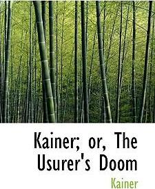 Kainer; Or, the Usurer's Doom