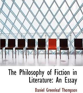 The Philosophy of Fiction in Literature