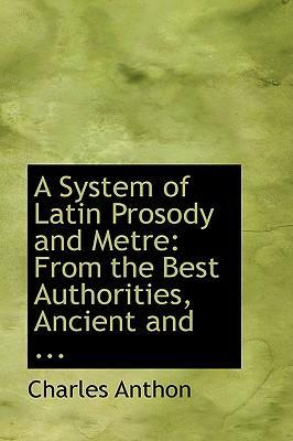 A System of Latin Prosody and Metre
