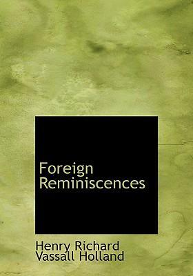 Foreign Reminiscences