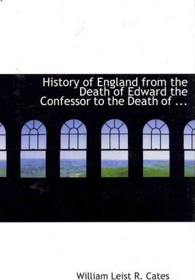 History of England from the Death of Edward the Confessor to the Death of ...