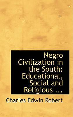 Negro Civilization in the South