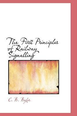 The First Principles of Railway Signalling