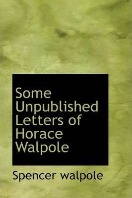 Some Unpublished Letters of Horace Walpole