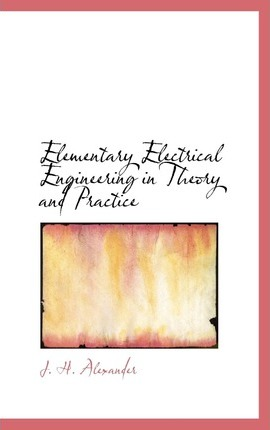 Elementary Electrical Engineering in Theory and Practice