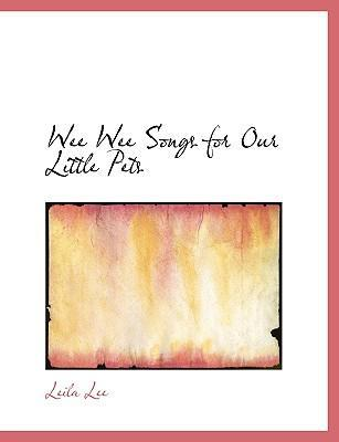 Wee Wee Songs for Our Little Pets