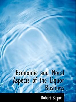 Economic and Moral Aspects of the Liquor Business
