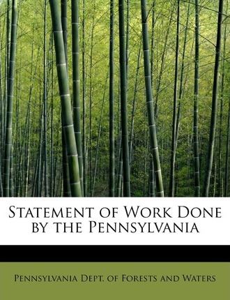 Statement of Work Done by the Pennsylvania
