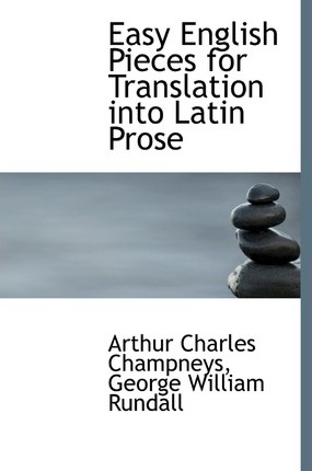 Easy English Pieces for Translation Into Latin Prose