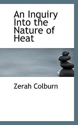 An Inquiry Into the Nature of Heat