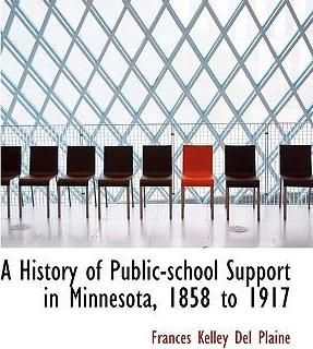 A History of Public-School Support in Minnesota, 1858 to 1917