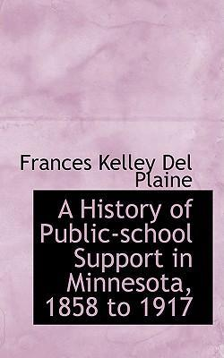 A History of Public-School Support in Minnesota 1858 to 1917