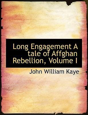 Long Engagement a Tale of Affghan Rebellion, Volume I