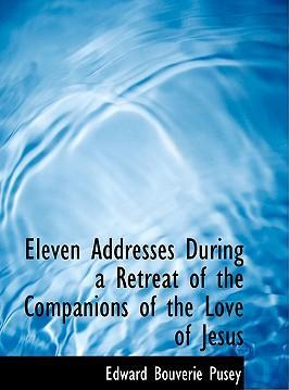 Eleven Addresses During a Retreat of the Companions of the Love of Jesus