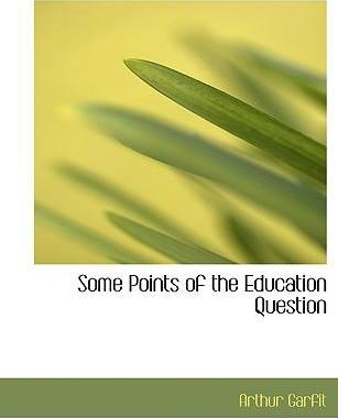 Some Points of the Education Question