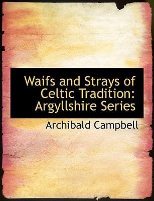 Waifs and Strays of Celtic Tradition