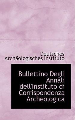 Bullettino Degli Annali Dell'instituto Di Corrispondenza Archeologica