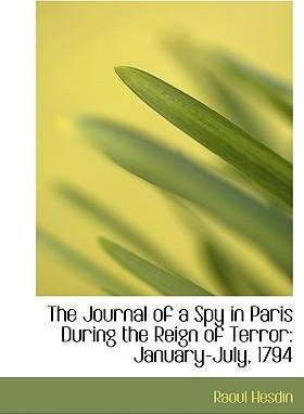 The Journal of a Spy in Paris During the Reign of Terror