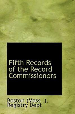 Fifth Records of the Record Commissioners