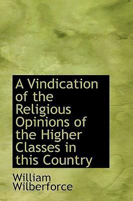 A Vindication of the Religious Opinions of the Higher Classes in This Country