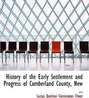 History of the Early Settlement and Progress of Cumberland County, New ...