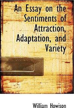 An Essay on the Sentiments of Attraction, Adaptation, and Variety