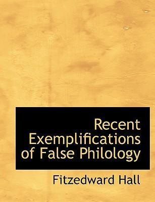Recent Exemplifications of False Philology