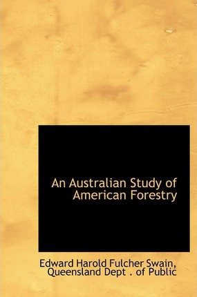 An Australian Study of American Forestry
