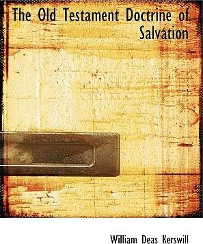 The Old Testament Doctrine of Salvation