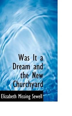 Was It a Dream and the New Churchyard