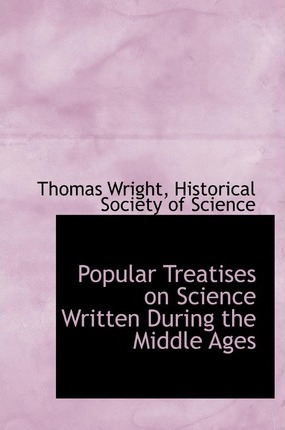 Popular Treatises on Science Written During the Middle Ages
