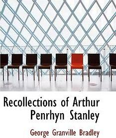 Recollections of Arthur Penrhyn Stanley