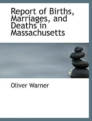 Report of Births, Marriages, and Deaths in Massachusetts