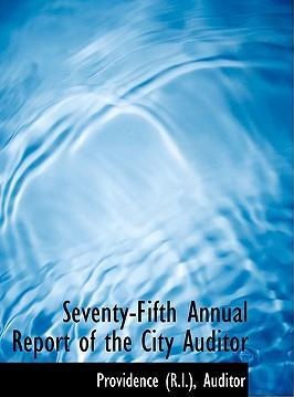 Seventy-Fifth Annual Report of the City Auditor