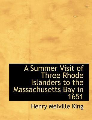 A Summer Visit of Three Rhode Islanders to the Massachusetts Bay in 1651